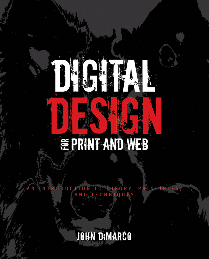 Digital Design for Print and Web By: John DiMarco