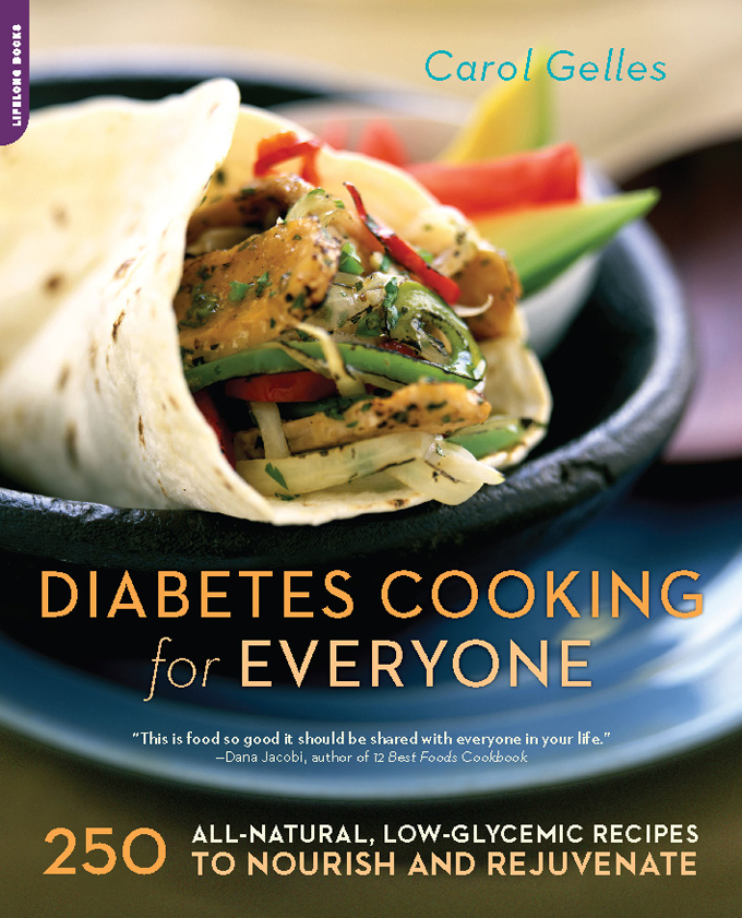 The Diabetes Cooking for Everyone By: Carol Gelles