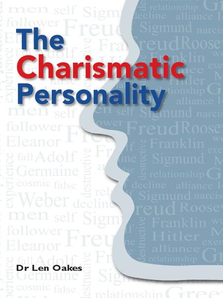 The Charismatic Personality By: Len Oakes