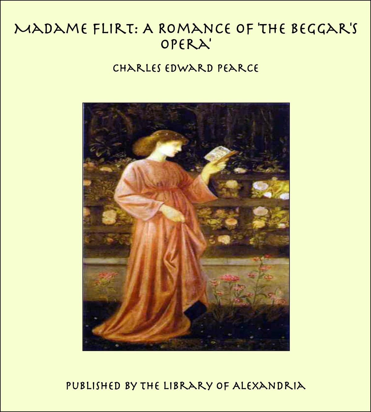 Madame Flirt: A Romance of 'The Beggar's Opera'