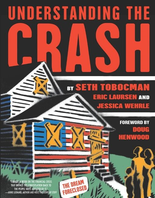 Understanding the Crash By: Eric  Laursen,Seth Tobocman,Jessica Wehrle