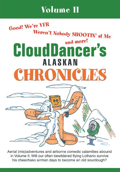 CloudDancer's Alaskan Chronicles By: CloudDancer