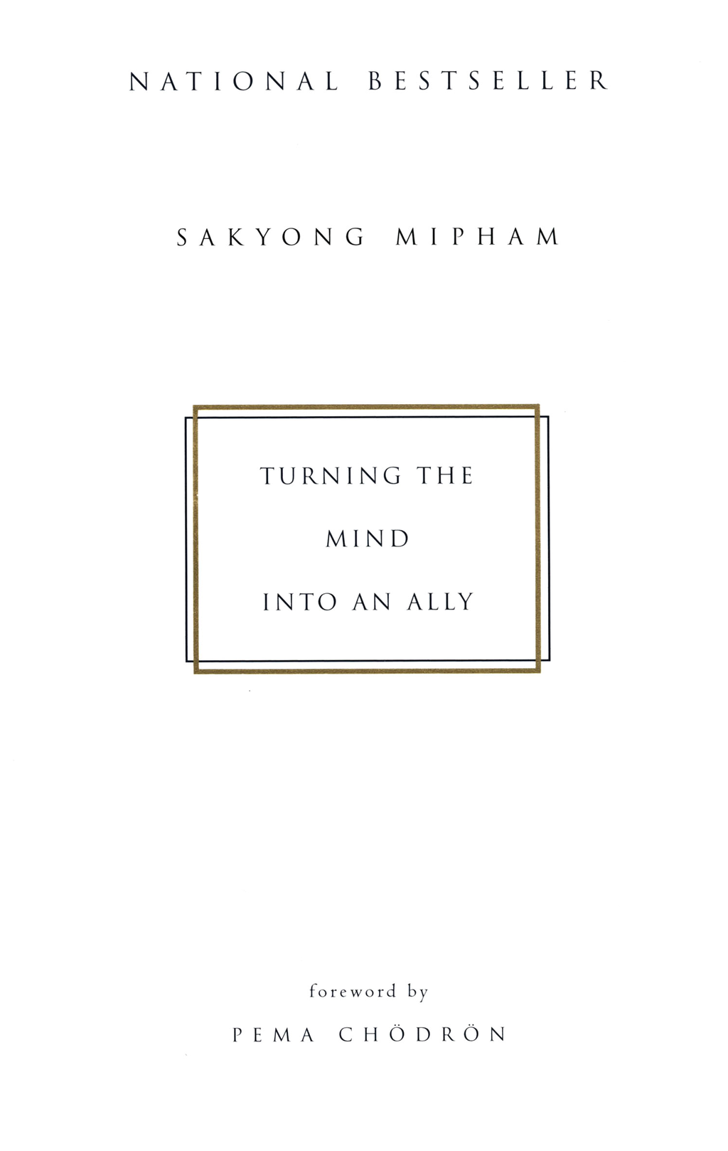 Turning the Mind Into an Ally By: Sakyong Miphan Rinpoche
