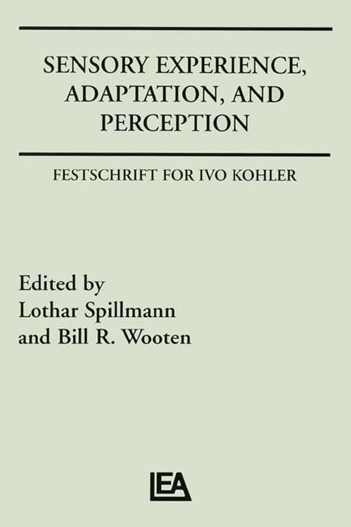 Sensory Experience,  Adaptation,  and Perception Festschrift for Ivo Kohler