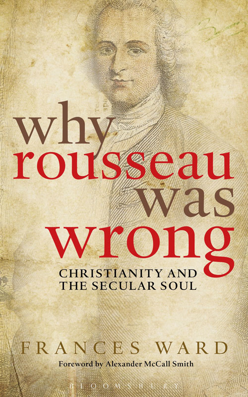 Why Rousseau was Wrong Christianity and the Secular Soul