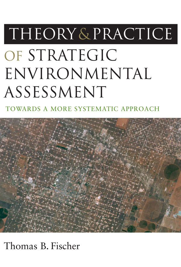 The Theory and Practice of Strategic Environmental Assessment Towards a More Systematic Approach
