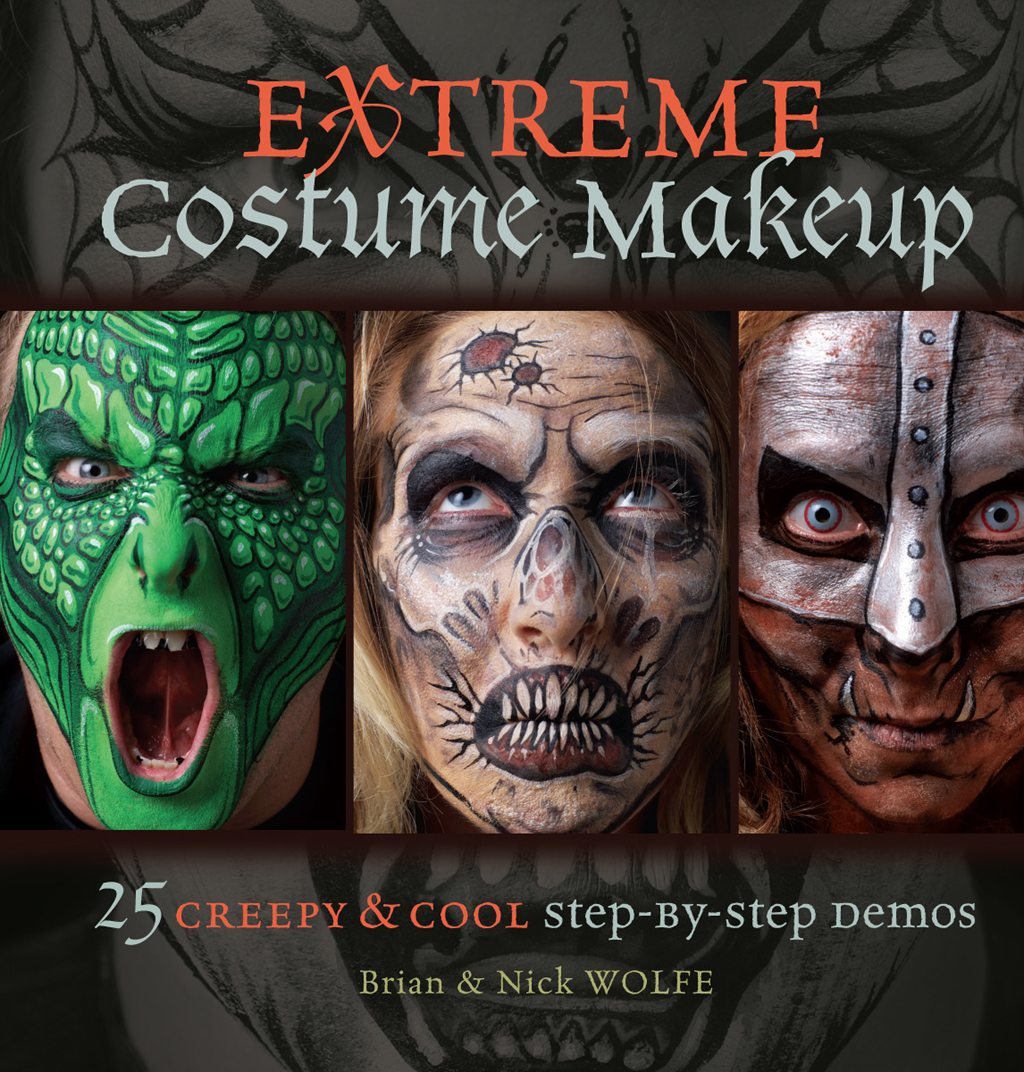 Extreme Costume Makeup 25 Creepy & Cool Step-by-Step Demos