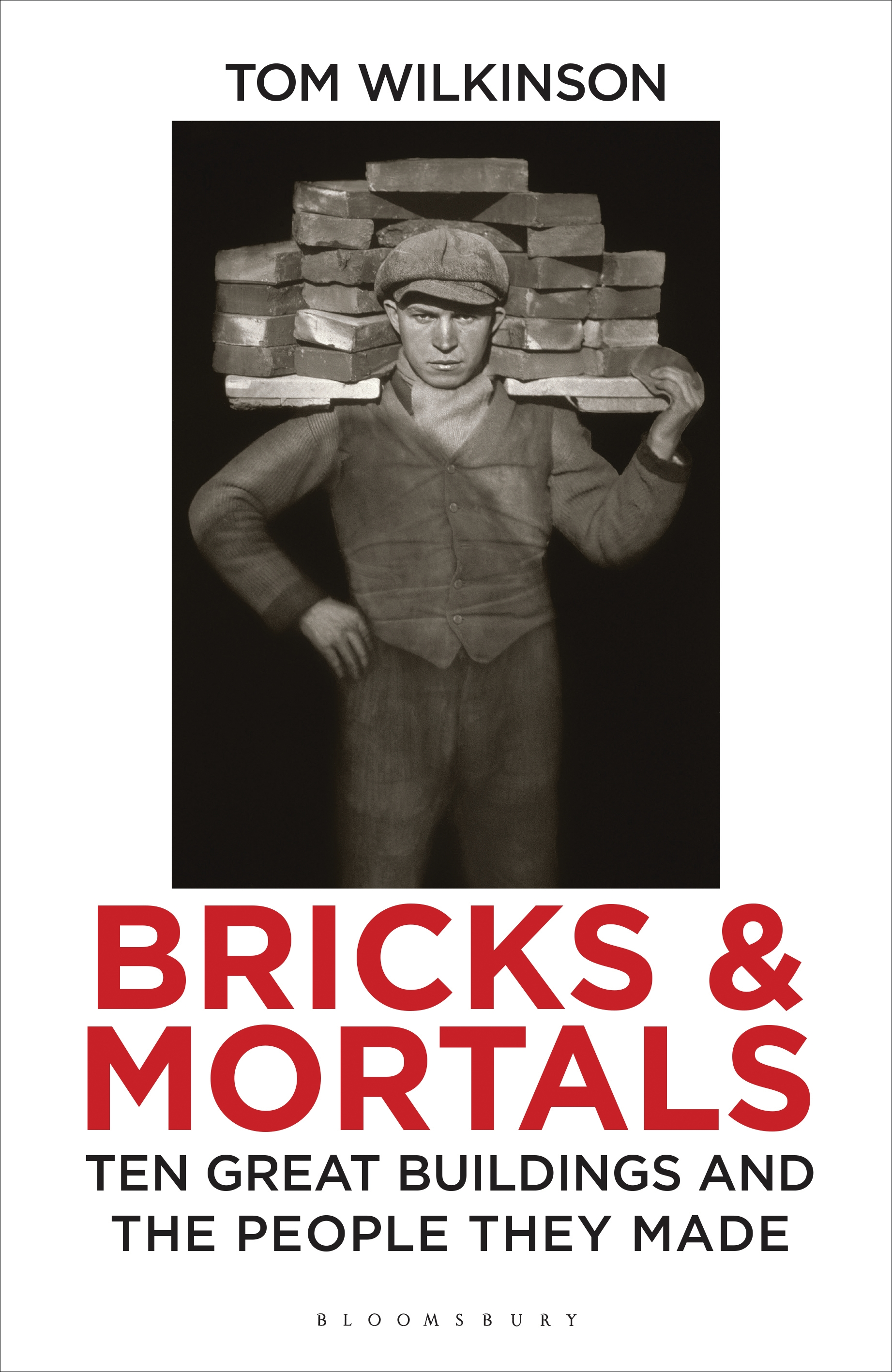 Bricks & Mortals Ten Great Buildings and the People They Made