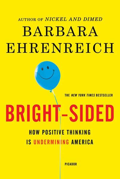 Bright-sided By: Barbara Ehrenreich