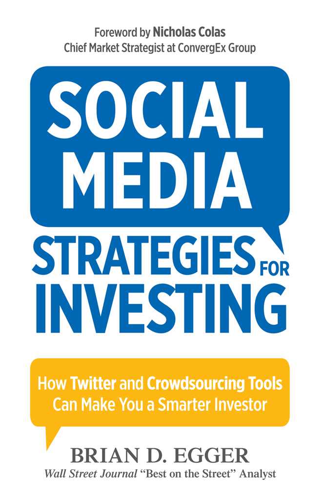 Social Media Strategies for Investing How Twitter and Crowdsourcing Tools Can Make You a Smarter Investor