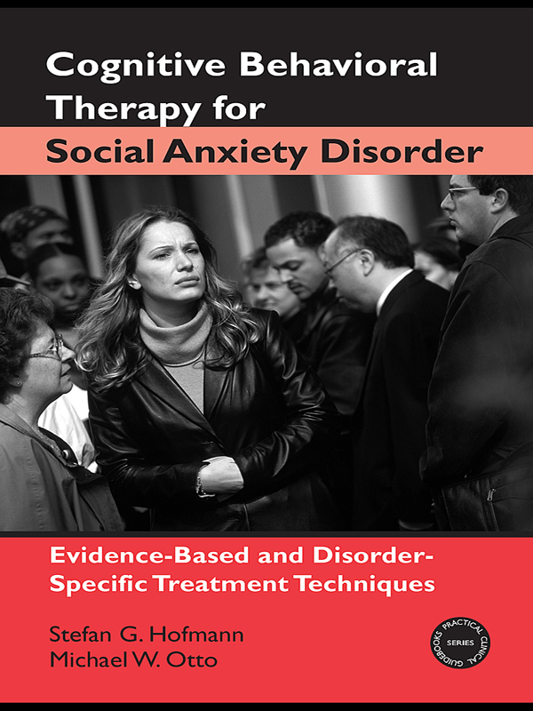 Cognitive Behavioral Therapy of Social Anxiety Disorder