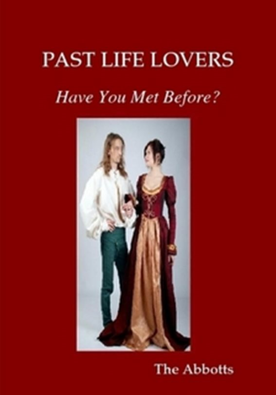 Past Life Lovers: Have You Met Before? By: The Abbotts