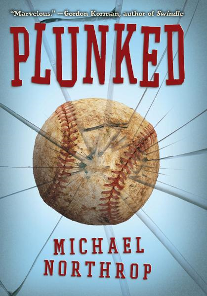 Plunked By: Michael Northrop