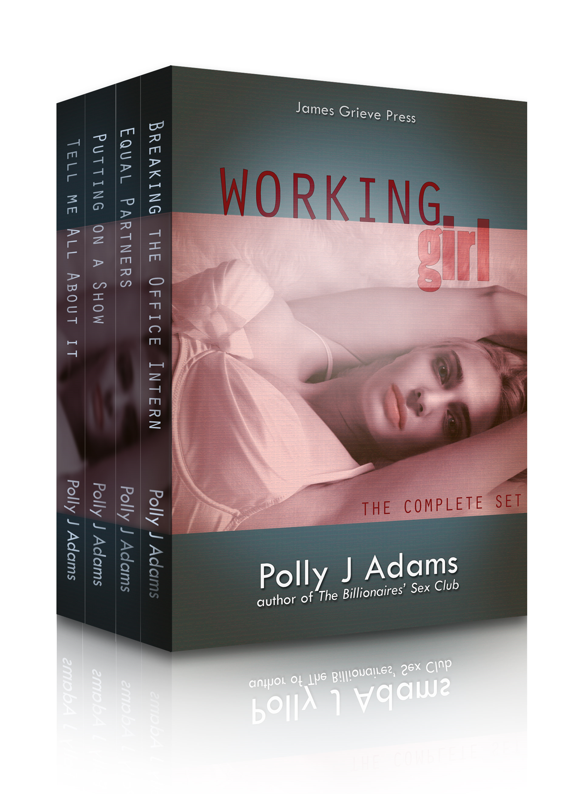 Polly J Adams - Working Girl: the complete set (workplace sex - contemporary office erotica box-set)