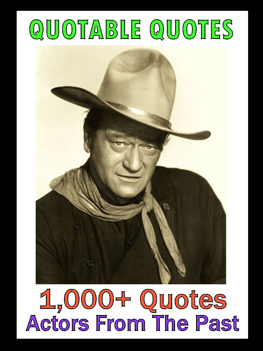 Quotable Quotes: Actors From The Past By: Change Your Life Publishing