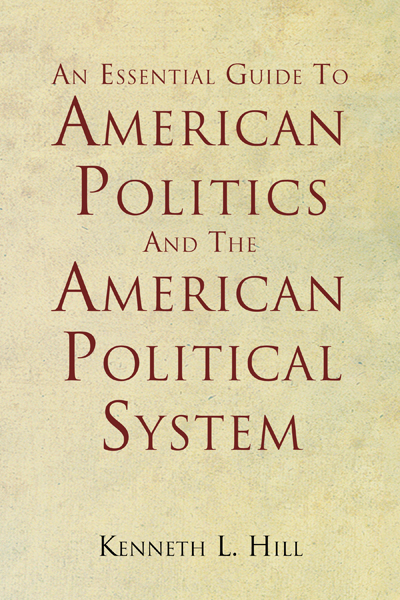An Essential Guide To American Politics And The American Political System