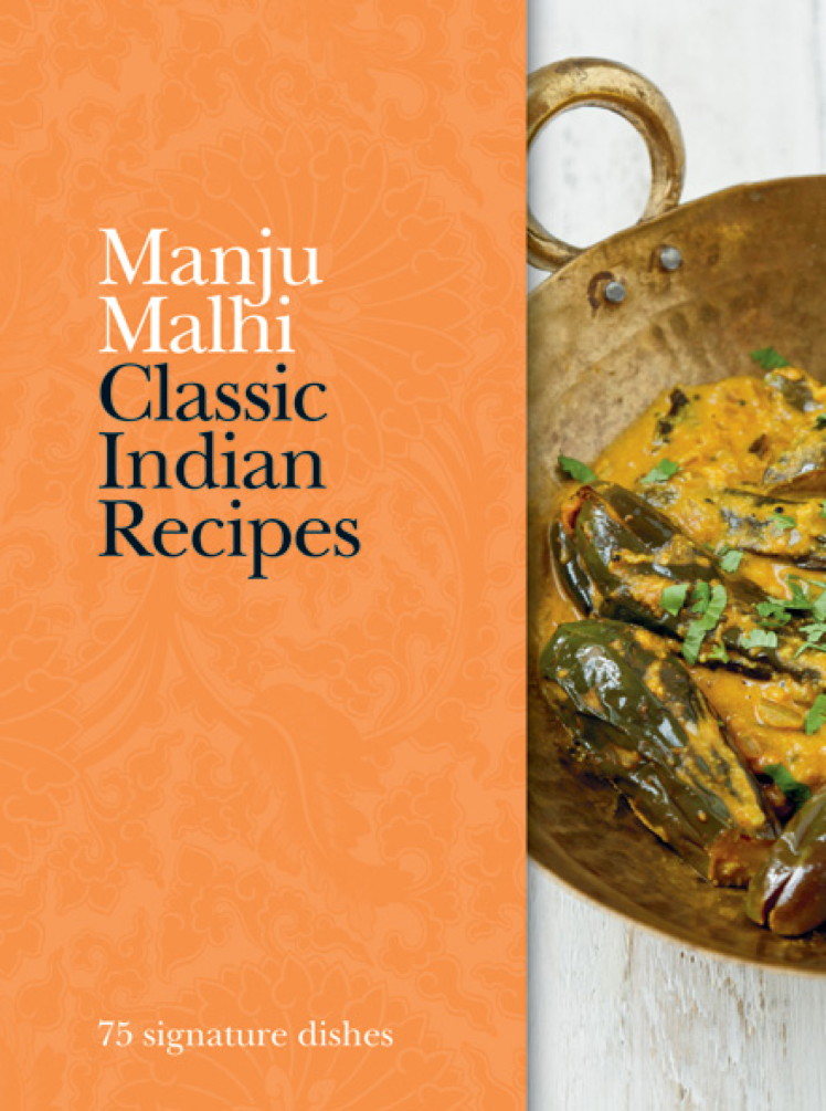Classic Indian Recipes 75 signature dishes