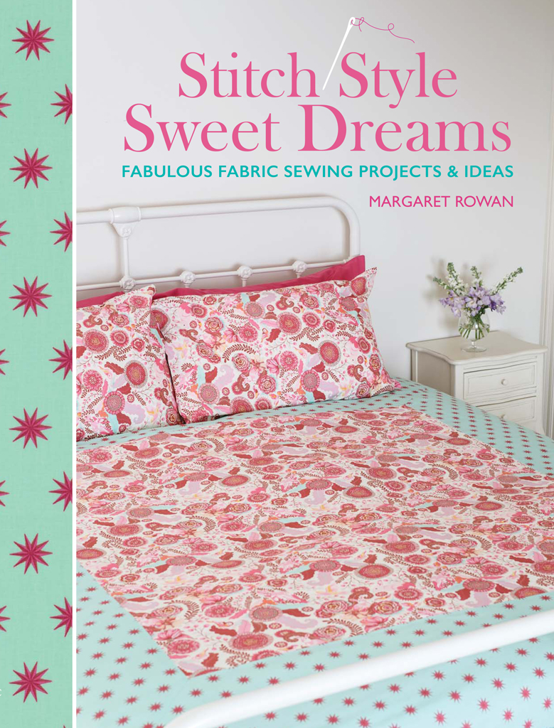 Stitch Style Sweet Dreams Fabulous Fabric Sewing Projects & Ideas