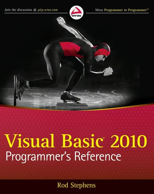 Visual Basic 2010 Programmer's Reference By: Rod Stephens
