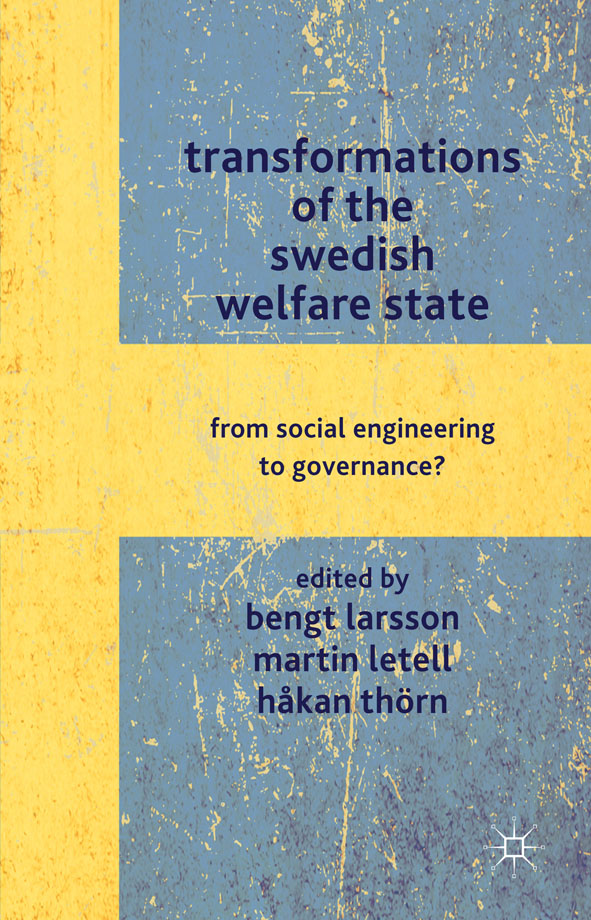 Transformations of the Swedish Welfare State From Social Engineering to Governance?