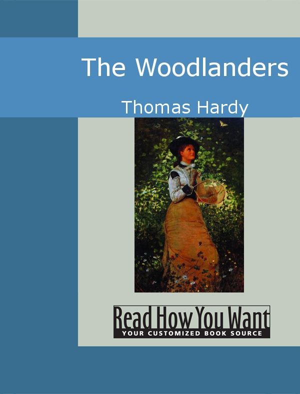 The Woodlanders By: Hardy,Thomas