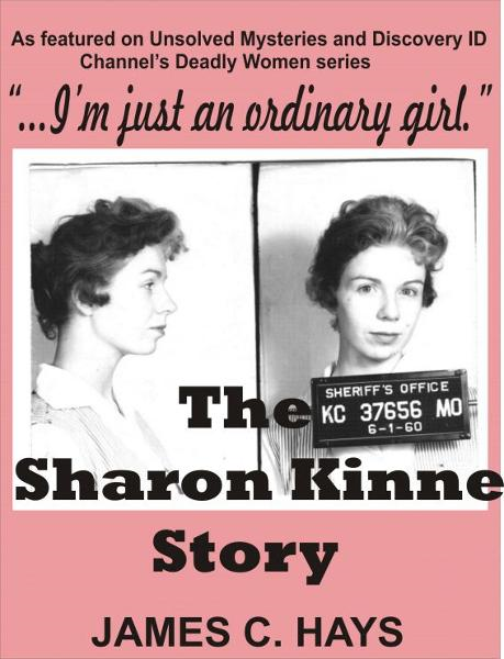"""I'm just an ordinary girl."" The Sharon Kinne Story By: James Hays"