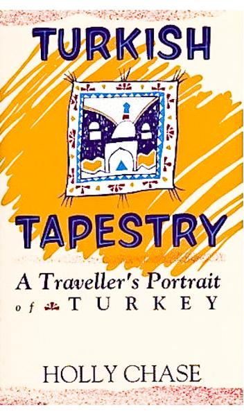 Turkish Tapestry--A Traveller's Portrait of Turkey