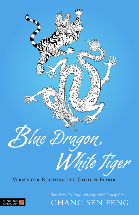 Blue Dragon,  White Tiger Verses for Refining the Golden Elixir