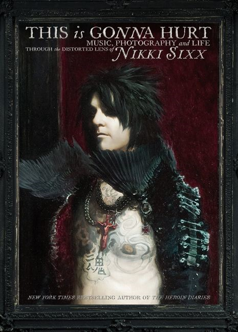 This Is Gonna Hurt By: Nikki Sixx