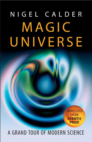 Magic Universe:A Grand Tour of Modern Science By: Nigel Calder