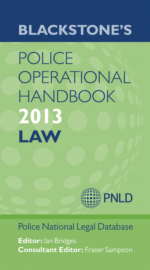 Blackstone's Police Operational Handbook 2013: Law