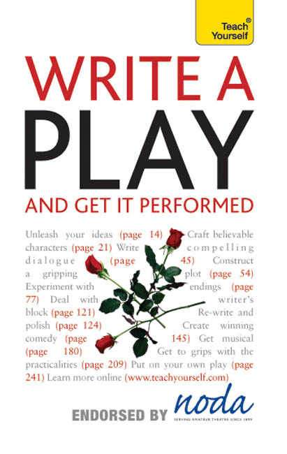 Write A Play - And Get It Performed: Teach Yourself