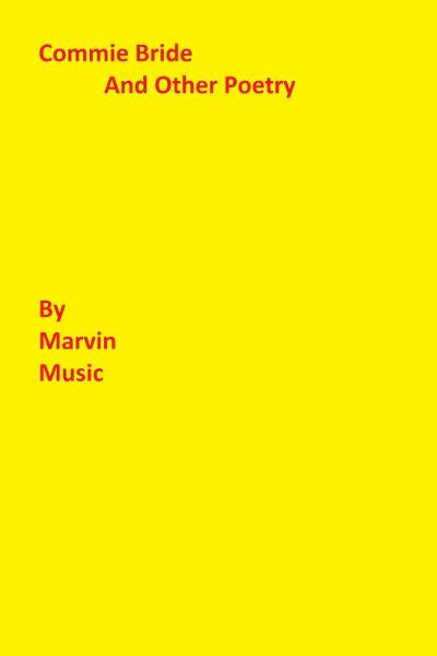 Commie Bride By: Marvin Music Jr