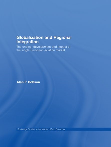 Globalization and Regional Integration By: Alan Dobson