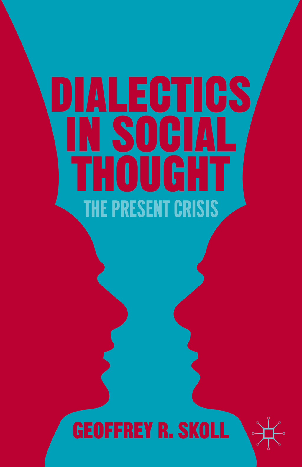 Dialectics in Social Thought The Present Crisis