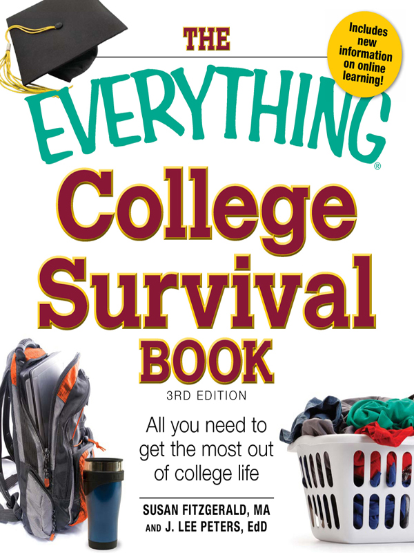 The Everything College Survival Book, 3rd Edition: All you need to get the most out of college life