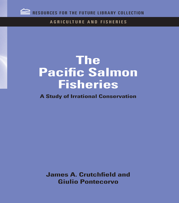 The Pacific Salmon Fisheries A Study of Irrational Conservation