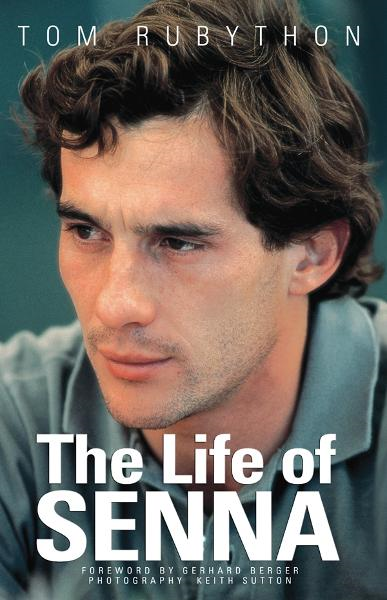 The Life of Senna By: Tom Rubython