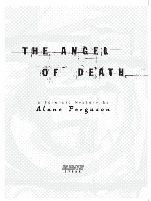 Angel of Death: A Forensic Mystery By: Alane Ferguson