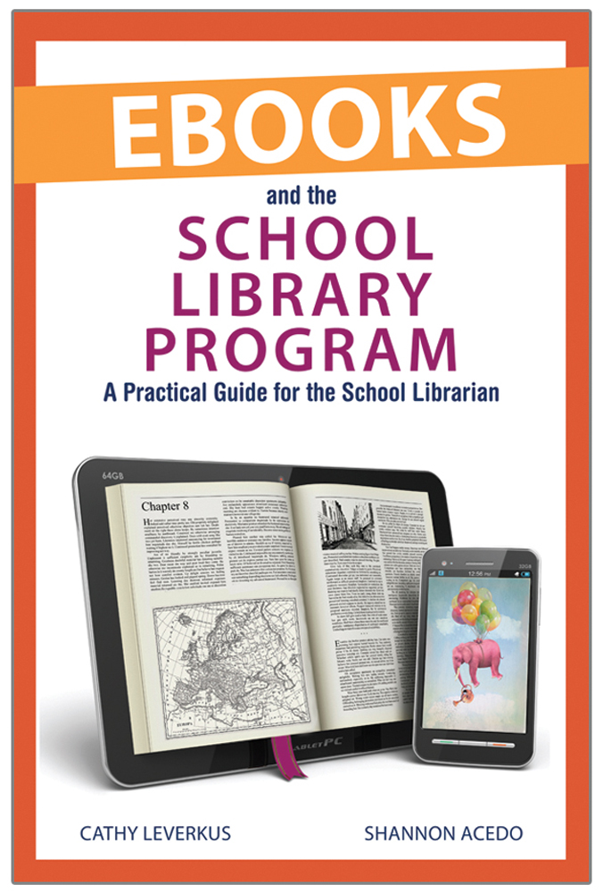 Ebooks and the School Library Program A Practical Guide for the School Librarian