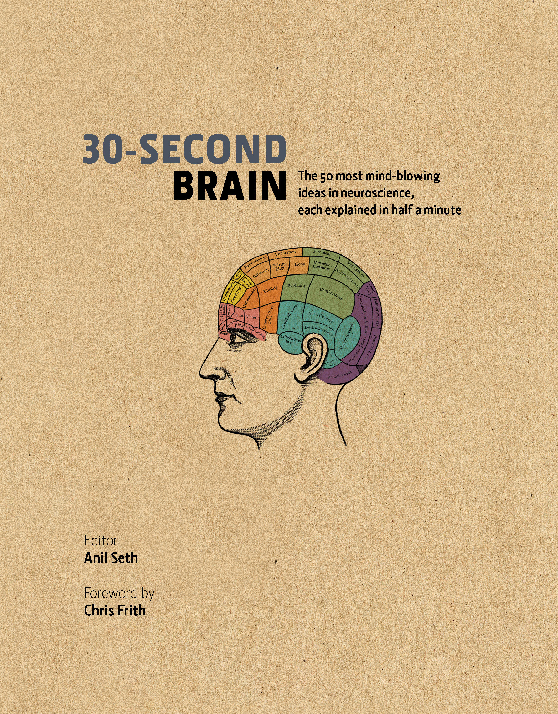 30-Second Brain: The 50 most mindblowing ideas in neuroscience,  each explained in half a minute