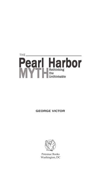 The Pearl Harbor Myth By: George Victor