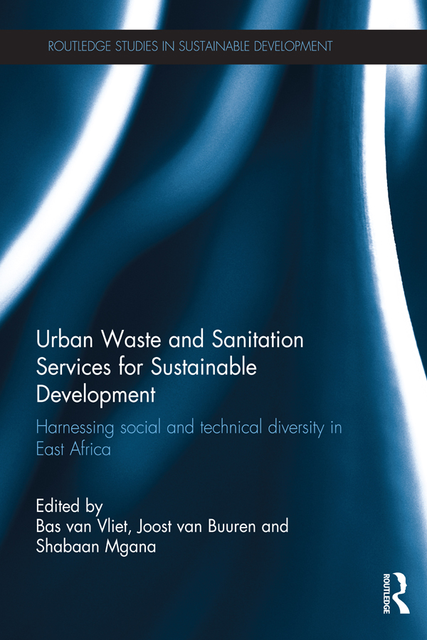 Urban Waste Sanitation Services for Sustainable Development Harnessing Social and Technical Diversity in East Africa