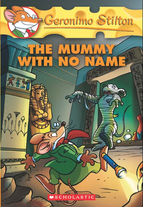 Geronimo Stilton #26: The Mummy with No Name By: Geronimo Stilton