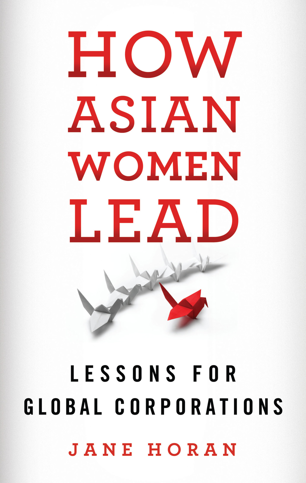 How Asian Women Lead Lessons for Global Corporations