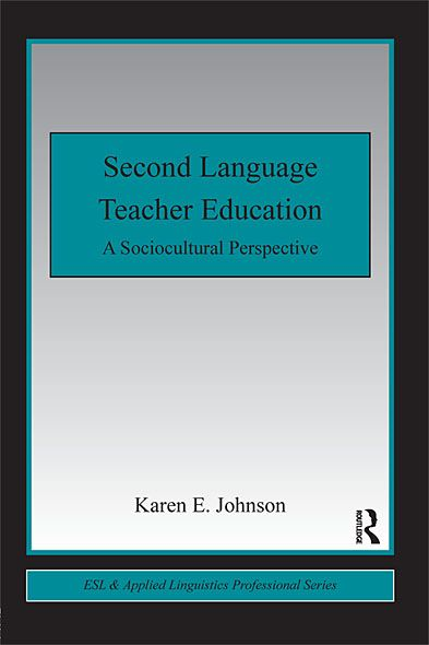Second Language Teacher Education A Sociocultural Perspective