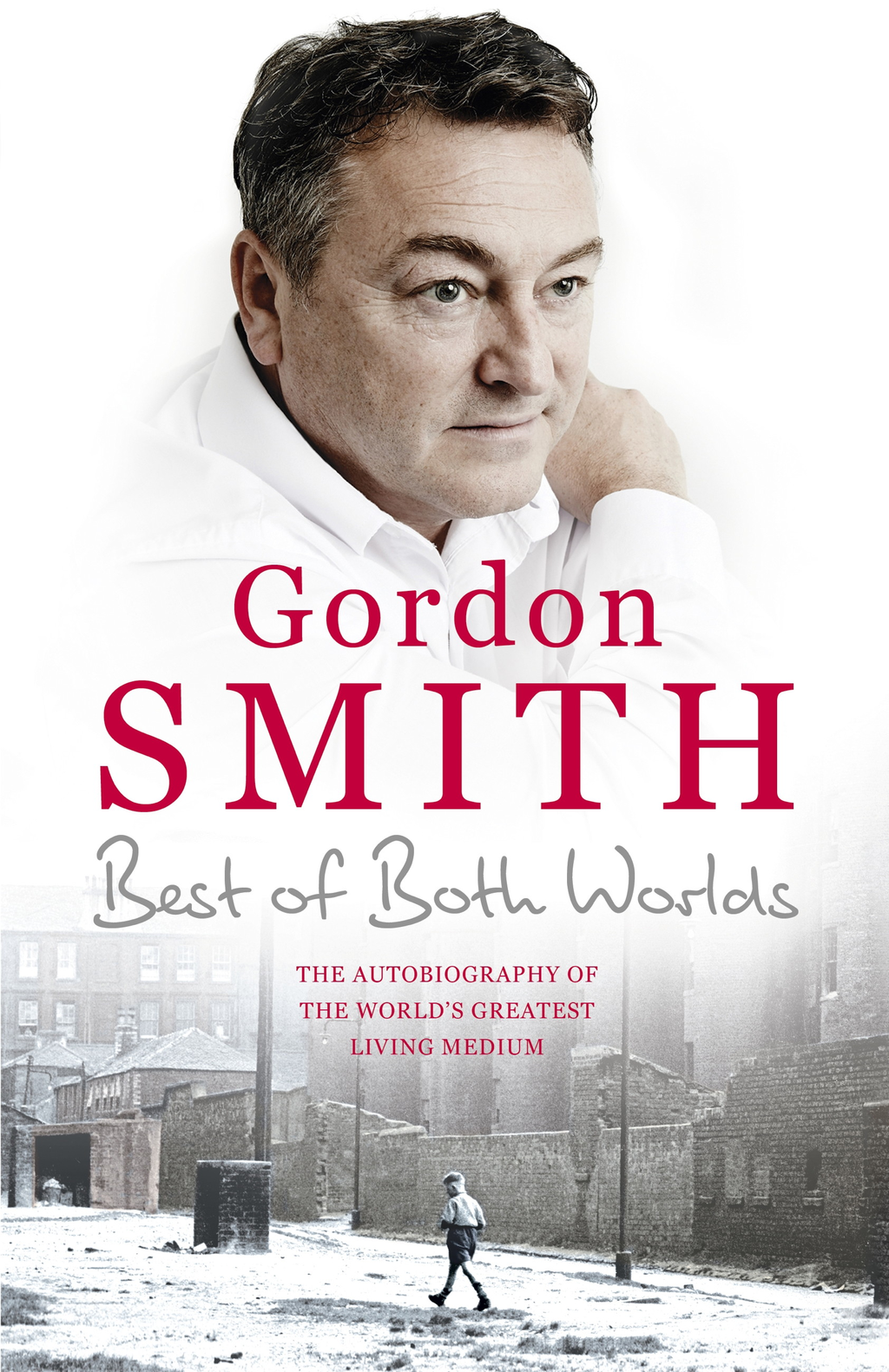 The Best of Both Worlds The autobiography of the world's greatest living medium