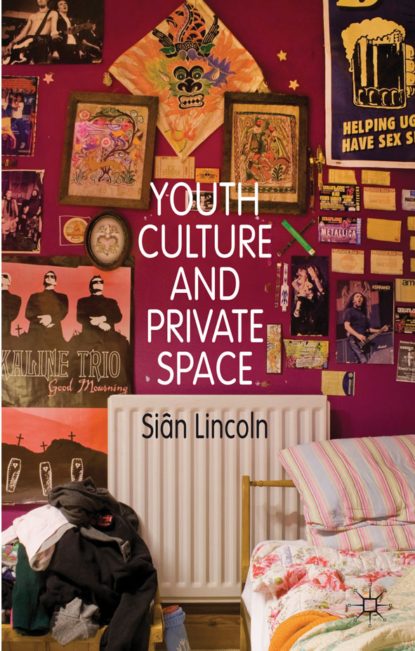 Youth Culture and Private Space