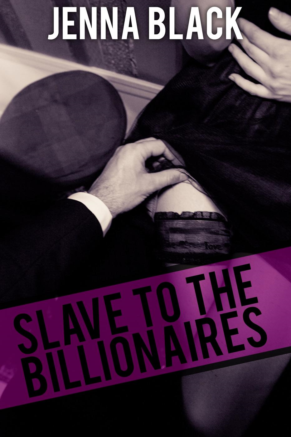 Slave to the Billionaires (A gangbang, bdsm voyeuristic experience. With double anal) (By my hair on my knees, #2)