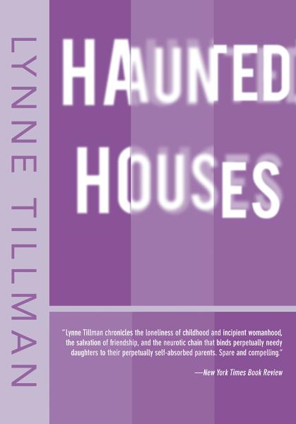 Haunted Houses By: Lynne Tillman